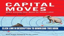 [Download] Capital Moves: RCA s Seventy-Year Quest for Cheap Labor (with a New Epilogue) Hardcover