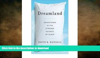 FAVORITE BOOK  [ Dreamland: Adventures in the Strange Science of Sleep [ DREAMLAND: ADVENTURES IN