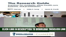 [PDF] The Research Guide: A primer for residents, other health care trainees, and practitioners