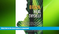 FAVORITE BOOK  Brain, Heal Thyself: A Caregiver s New Approach to Recovery from Stroke, Aneurism,