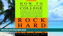 Must Have PDF  Rock Hard Apps: How to Write a Killer College Application  Free Full Read Most Wanted