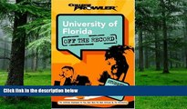 Big Deals  University of Florida: Off the Record (College Prowler) (College Prowler: University of