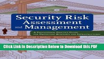 [Read] Security Risk Assessment and Management: A Professional Practice Guide for Protecting