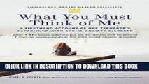 [PDF] Emily Ford: What You Must Think of Me : A Firsthand Account of One Teenager s Experience