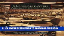 [PDF] Consolidated Aircraft Corporation (Images of America: California) Popular Online