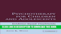 [New] Psychotherapy for Children and Adolescents: Evidence-Based Treatments and Case Examples