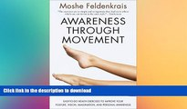FAVORITE BOOK  Awareness Through Movement: Easy-to-Do Health Exercises to Improve Your Posture,