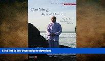 EBOOK ONLINE  Dao Yin for General Health: Dao Yin Bao Jian Gong 1st Form (Dao Yin Yang Shen