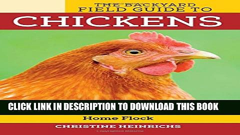 [PDF] The Backyard Field Guide to Chickens: Chicken Breeds for Your Home Flock Full Collection