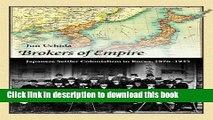 Read Brokers of Empire: Japanese Settler Colonialism in Korea, 1876-1945 (Harvard East Asian