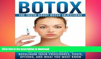 FAVORITE BOOK  Botox: The Truth About Botox Injections: An Introductory Guide to Botulinum Toxin