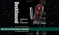 READ BOOK  Deskbound: Standing Up to a Sitting World FULL ONLINE