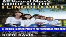 Collection Book All Natural Mom s Guide to the Feingold Diet: A Natural Approach to ADHD and Other