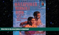 FAVORITE BOOK  The Complete Waterpower Workout Book: Programs for Fitness, Injury Prevention, and