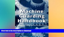 FAVORITE BOOK  Machine Guarding Handbook: A Practical Guide to OSHA Compliance and Injury