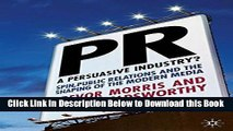 [Best] PR- A Persuasive Industry?: Spin, Public Relations and the Shaping of the Modern Media