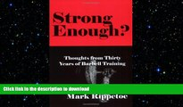 EBOOK ONLINE  Strong Enough? Thoughts from Thirty Years of Barbell Training  PDF ONLINE