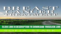 [Read] Breast Cancer Treatment - How To Beat Breast Cancer And Get Your Life Back (Breast Cancer