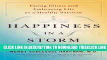 [Read] Happiness in a Storm: Facing Illness and Embracing Life as a Healthy Survivor Popular Online