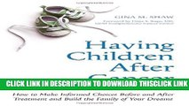 [Read] Having Children After Cancer: How to Make Informed Choices Before and After Treatment and