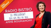 """ANNE ROUMANOFF - Le président """"pas de bol"""""""