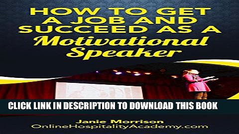 [PDF] Learn How to Get a Job and Succeed as a Motivational Speaker: Looking for a job that matches