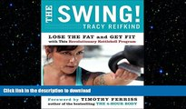 READ  The Swing!: Lose the Fat and Get Fit with This Revolutionary Kettlebell Program FULL ONLINE
