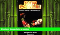 GET PDF  Raw Power! Building Strength and Muscle Naturally FULL ONLINE
