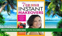 Big Deals  7 Years Younger Instant Makeovers: The Quick   Easy Anti-Aging Plan for Beautiful Skin,