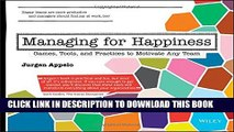 [PDF] Managing for Happiness: Games, Tools, and Practices to Motivate Any Team Popular Online