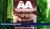 Big Deals  The Alcoholics Anonymous Experience: A Close-Up View for Professionals  Best Seller