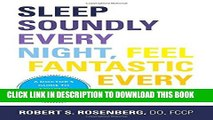 [PDF] Sleep Soundly Every Night, Feel Fantastic Every Day: A Doctor s Guide to Solving Your Sleep