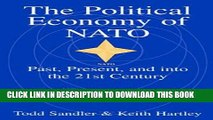 [PDF] The Political Economy of NATO: Past, Present and into the 21st Century Popular Online