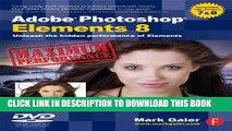 [PDF] Adobe Photoshop Elements 8: Maximum Performance: Unleash the hidden performance of Elements