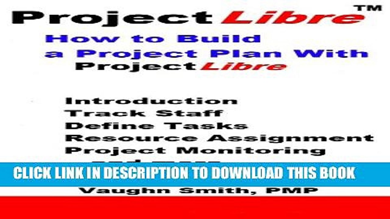 Read Pdf How To Build A Project Plan With Projectlibre Projectlibre User Reference Book 4