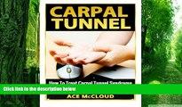 Big Deals  Carpal Tunnel: How To Treat Carpal Tunnel Syndrome- How To Prevent Carpal Tunnel