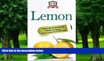 Big Deals  Lemon: Teach Me Everything I Need To Know About Lemon In 30 Minutes (Herbal Remedies -