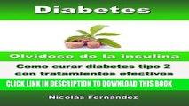 [PDF] Diabetes - Olvídese de la insulina - Como curar diabetes tipo 2 con tratamientos efectivos