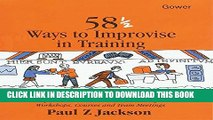 [PDF] 58 1/2 Ways to Improvise in Training: Improvisation Games and Activities for Workshops,