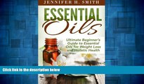READ FREE FULL  Essential Oils: Aromatherapy and Essential Oil Recipes for Healing, Weight Loss