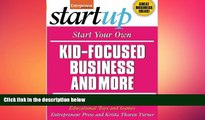 READ book  Start Your Own Kid Focused Business and More: Party Planning, Cooking Classes, Gift