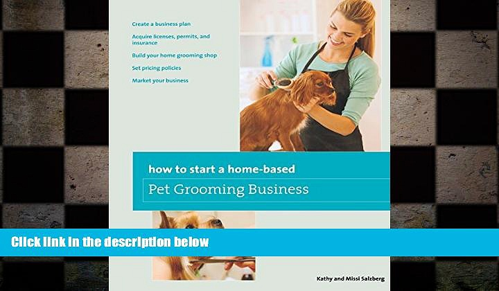 Free [PDF] Downlaod  How to Start a Home-based Pet Grooming Business (Home-Based Business