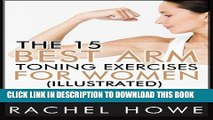 [PDF] The 15 Best Arm Toning Exercises for Women [Illustrated]: 30 Days to Firmer, Toned   Sexy
