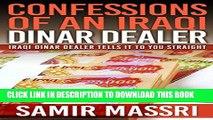 [PDF] Confessions Of An Iraqi Dinar Dealer, No Hype, No Rumors, No Guru BS: An Iraqi Dinar Dealer