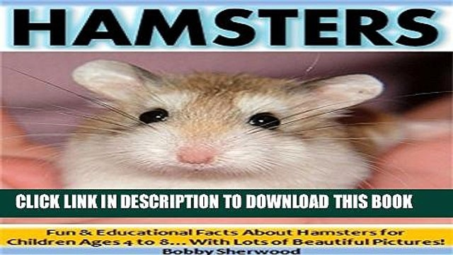 [New] Hamsters: Fun   Educational Facts About Hamsters for Children Ages 4 to 8...With Lots of