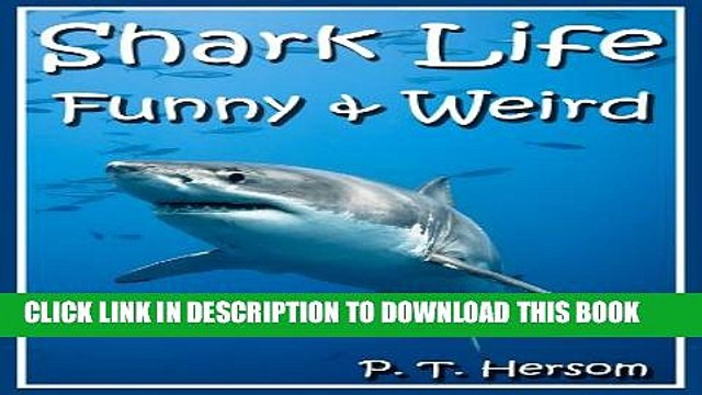 [New] Shark Life Funny   Weird Sea Creatures - Learn with Amazing Photos and Fun Facts About