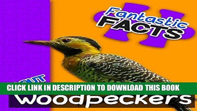 [New] Fantastic Facts About Woodpeckers: Illustrated Fun Learning For Kids Exclusive Full Ebook