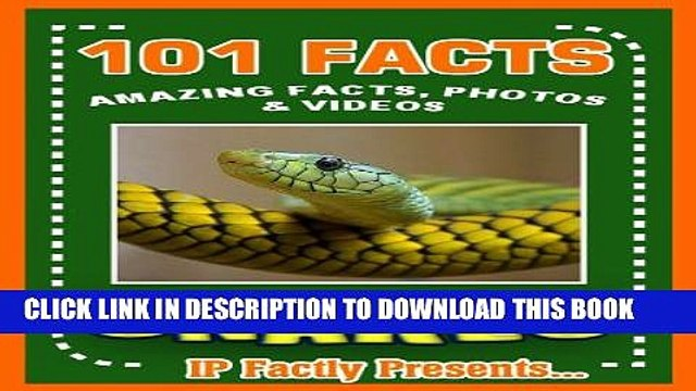 [PDF] 101 Facts... Snakes! Amazing Facts, Photos   Video Links to Some of the World s Most Awesome
