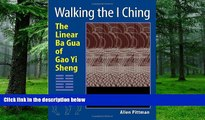 Big Deals  Walking the I Ching: The Linear Ba Gua of Gao Yi Sheng  Best Seller Books Most Wanted