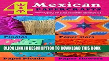 [New] 4 Mexican paper crafts: Simple and fun craft tutorials inspired by Mexican Artisan paper